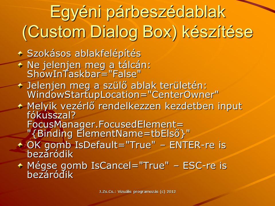 Egyéni párbeszédablak (Custom Dialog Box) készítése