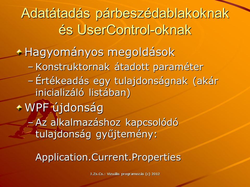 Adatátadás párbeszédablakoknak és UserControl-oknak