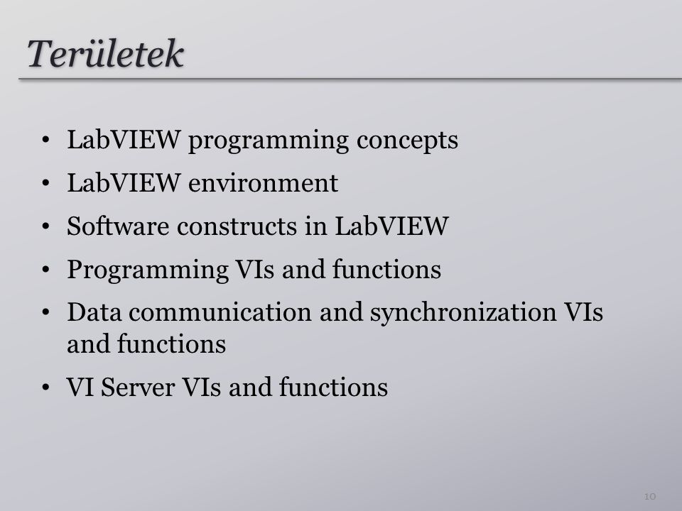 Területek LabVIEW programming concepts LabVIEW environment