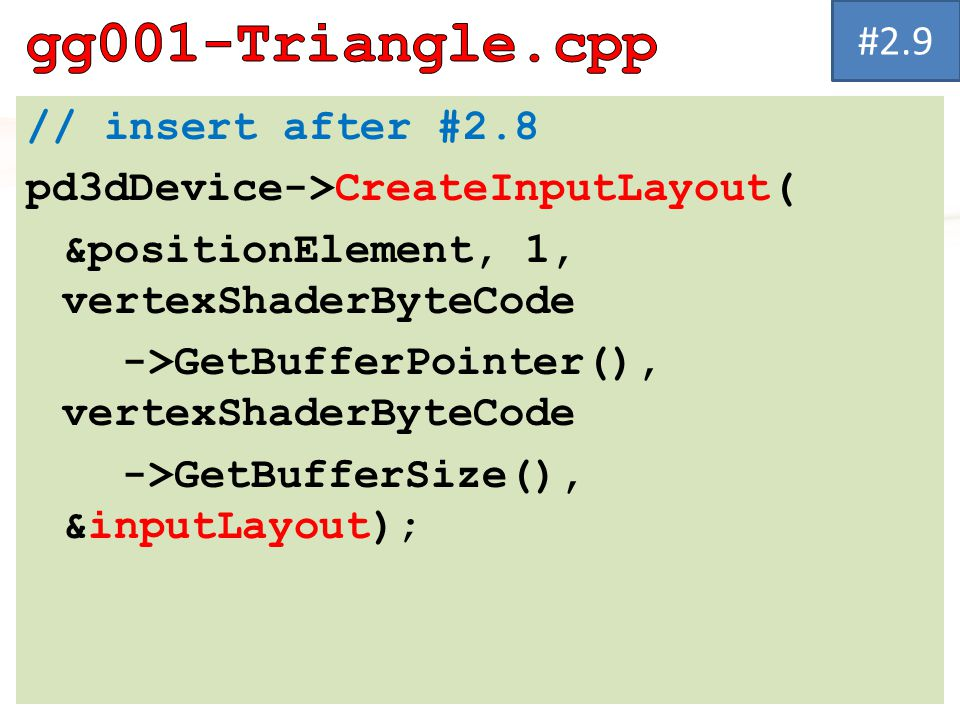 gg001-Triangle.cpp #2.9 // insert after #2.8