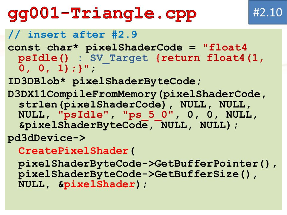 gg001-Triangle.cpp #2.10 // insert after #2.9