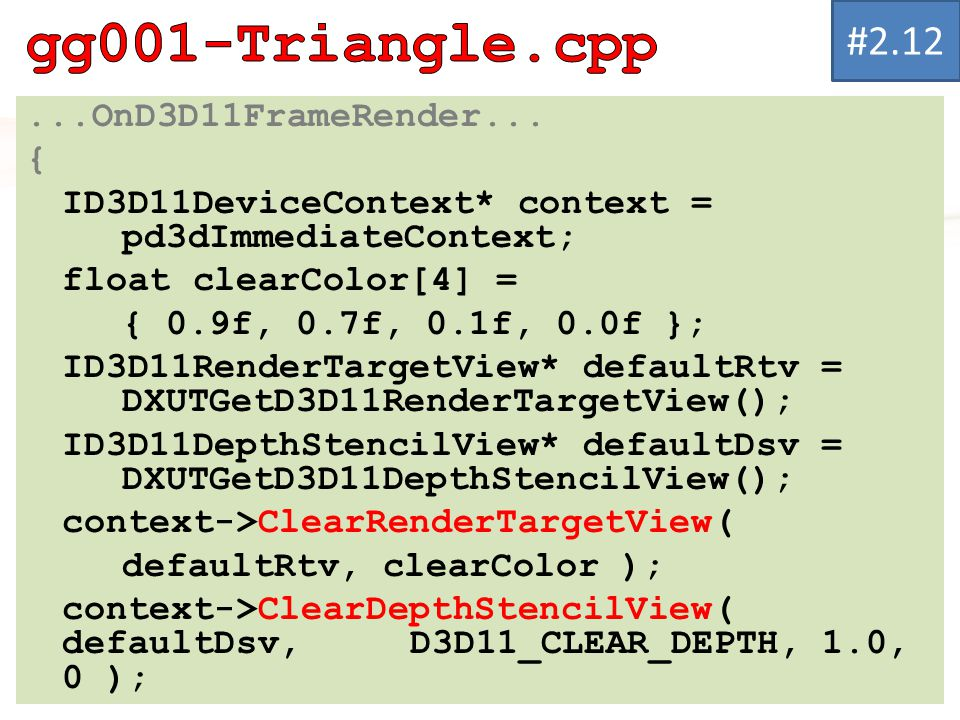 gg001-Triangle.cpp #2.12 ...OnD3D11FrameRender... {