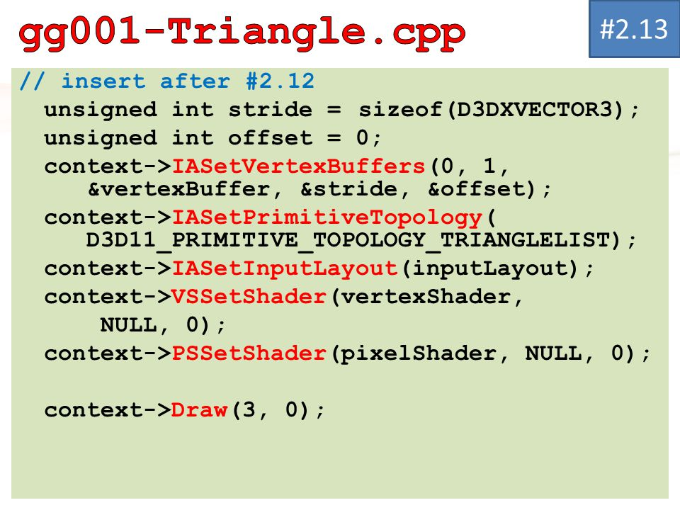 gg001-Triangle.cpp #2.13 // insert after #2.12