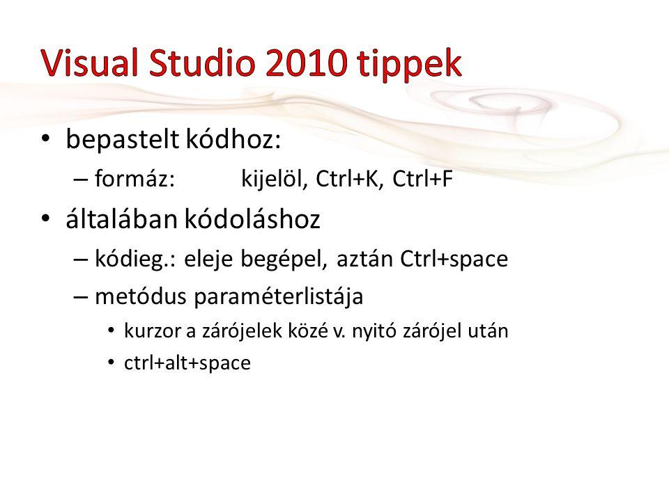 Visual Studio 2010 tippek bepastelt kódhoz: általában kódoláshoz