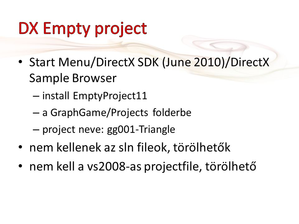DX Empty project Start Menu/DirectX SDK (June 2010)/DirectX Sample Browser. install EmptyProject11.