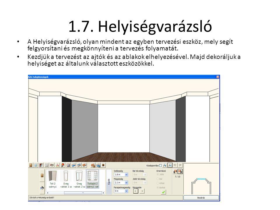 1.7. Helyiségvarázsló A Helyiségvarázsló, olyan mindent az egyben tervezési eszköz, mely segít felgyorsítani és megkönnyíteni a tervezés folyamatát.