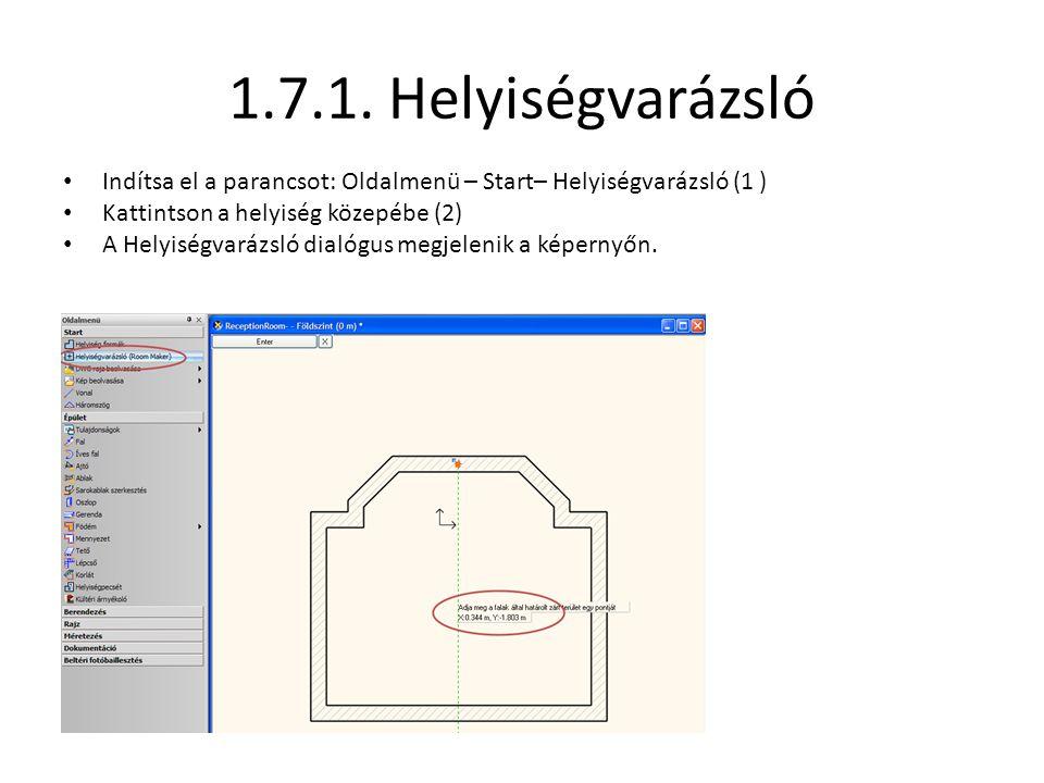 1.7.1. Helyiségvarázsló Indítsa el a parancsot: Oldalmenü – Start– Helyiségvarázsló (1 ) Kattintson a helyiség közepébe (2)