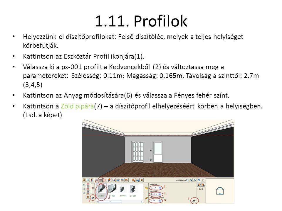 1.11. Profilok Helyezzünk el díszítőprofilokat: Felső díszítőléc, melyek a teljes helyiséget körbefutják.