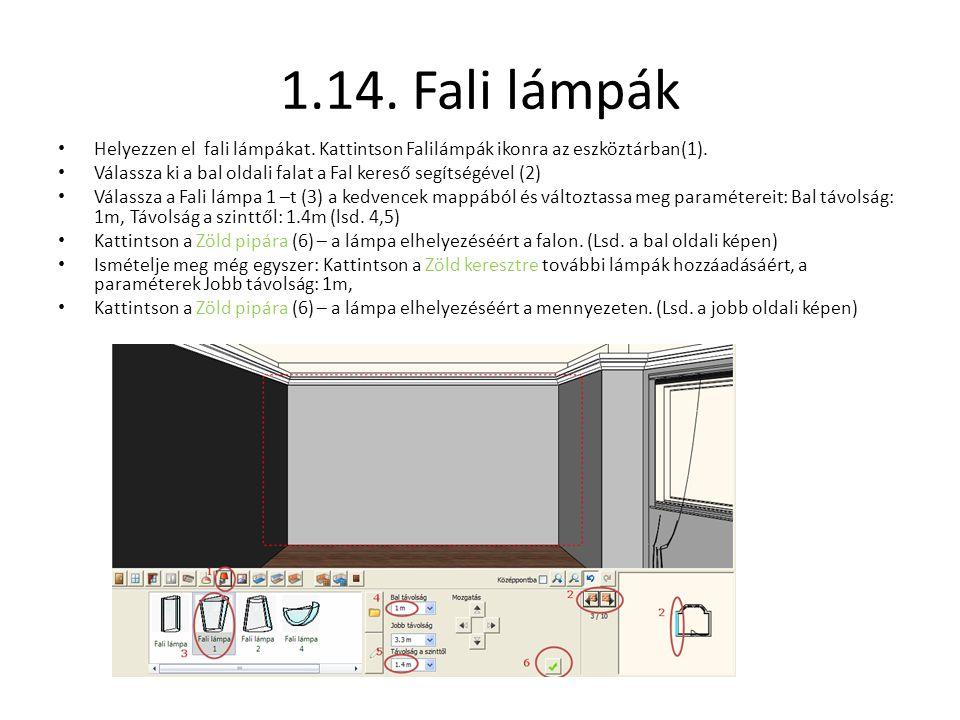 1.14. Fali lámpák Helyezzen el fali lámpákat. Kattintson Falilámpák ikonra az eszköztárban(1).