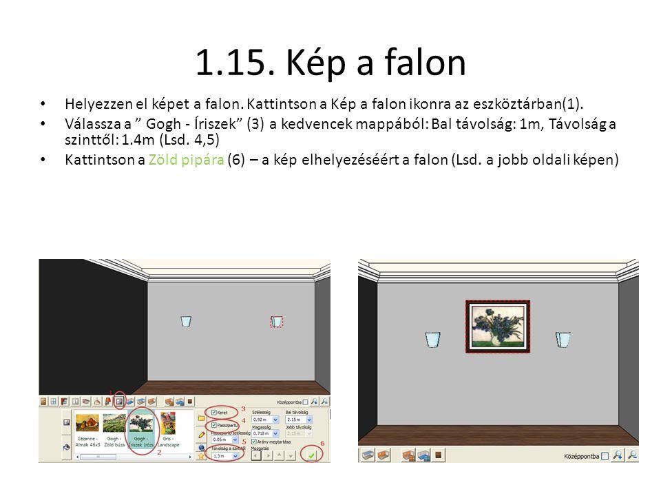 1.15. Kép a falon Helyezzen el képet a falon. Kattintson a Kép a falon ikonra az eszköztárban(1).