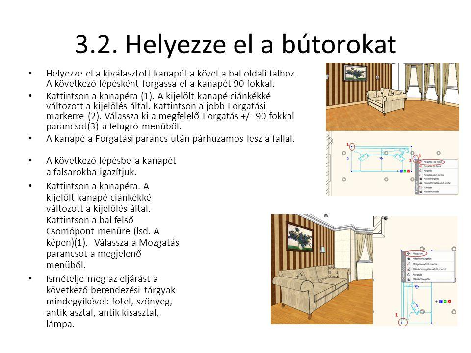 3.2. Helyezze el a bútorokat