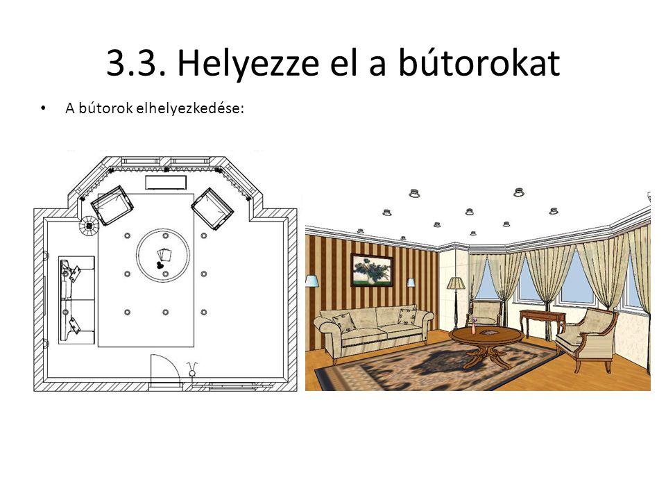 3.3. Helyezze el a bútorokat