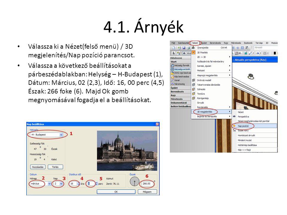 4.1. Árnyék Válassza ki a Nézet(felső menü) / 3D megjelenítés/Nap pozíció parancsot.