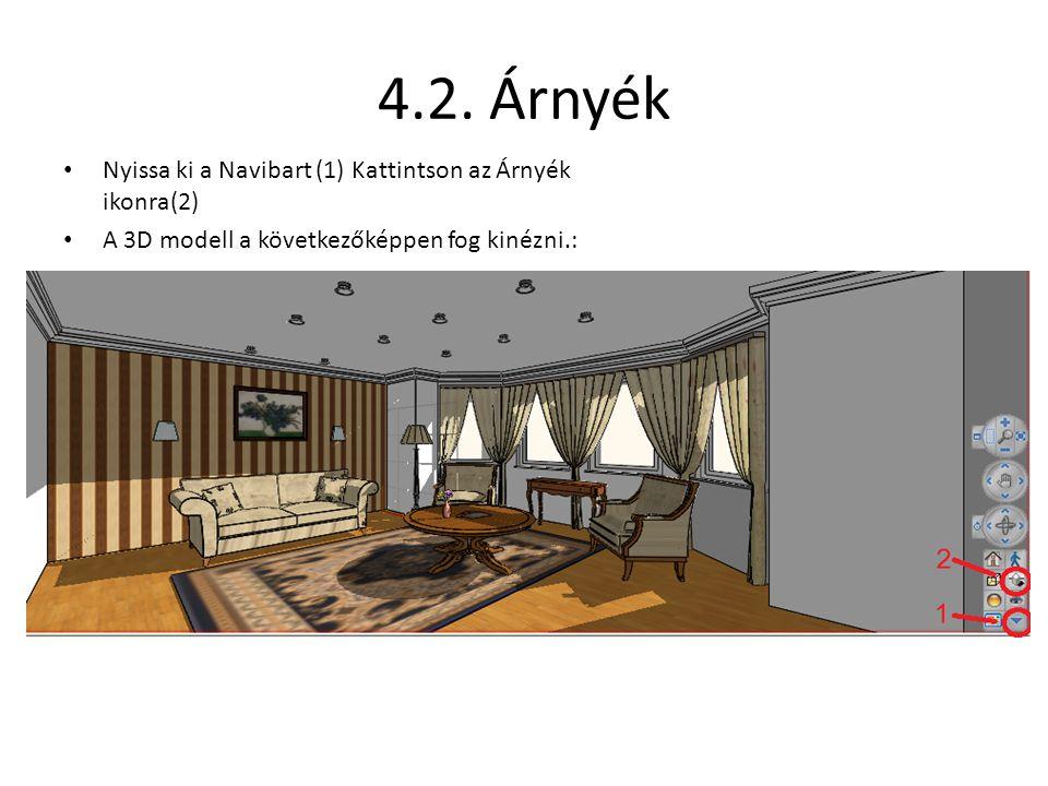 4.2. Árnyék Nyissa ki a Navibart (1) Kattintson az Árnyék ikonra(2)