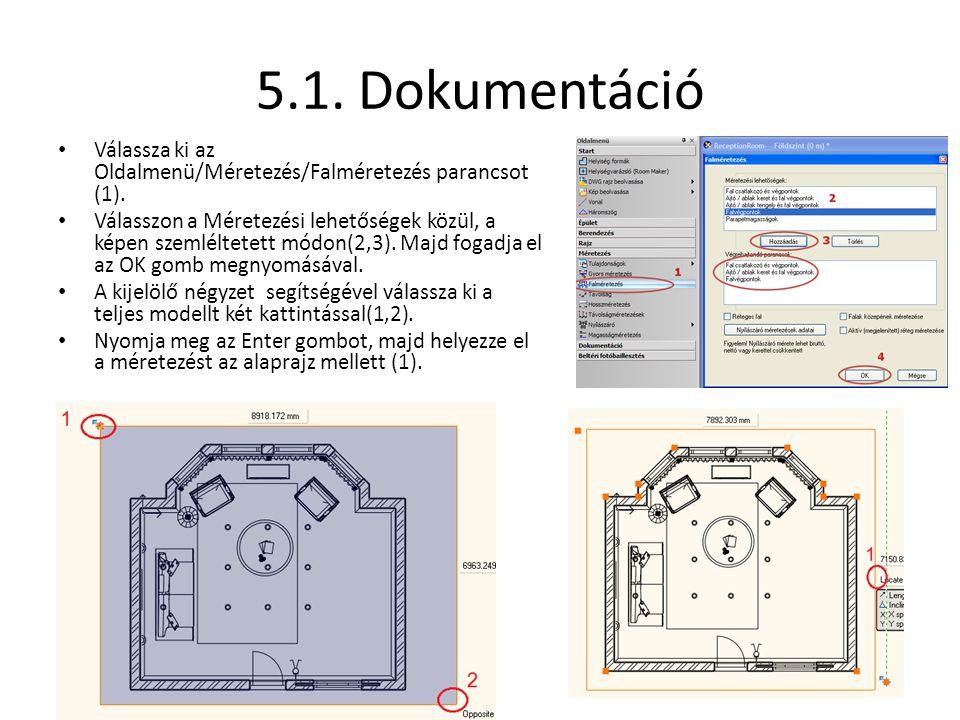 5.1. Dokumentáció Válassza ki az Oldalmenü/Méretezés/Falméretezés parancsot (1).