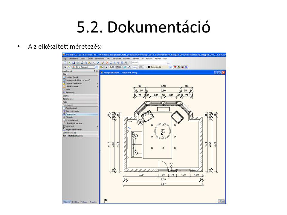 5.2. Dokumentáció A z elkészített méretezés: