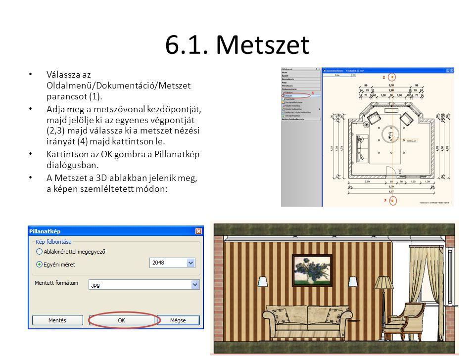 6.1. Metszet Válassza az Oldalmenü/Dokumentáció/Metszet parancsot (1).