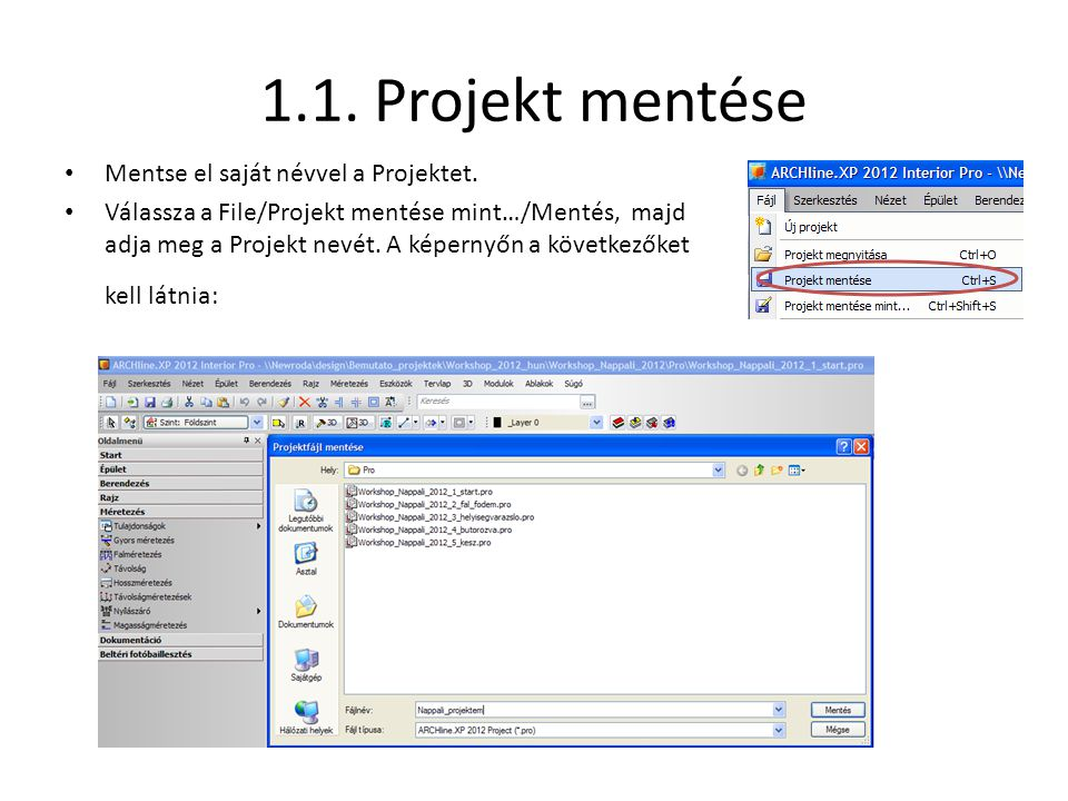 1.1. Projekt mentése Mentse el saját névvel a Projektet.