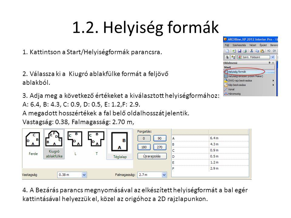 1.2. Helyiség formák 1. Kattintson a Start/Helyiségformák parancsra.