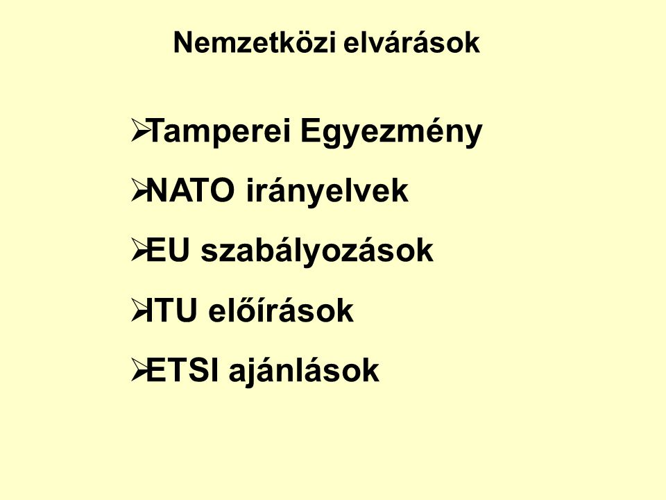Tamperei Egyezmény NATO irányelvek EU szabályozások ITU előírások