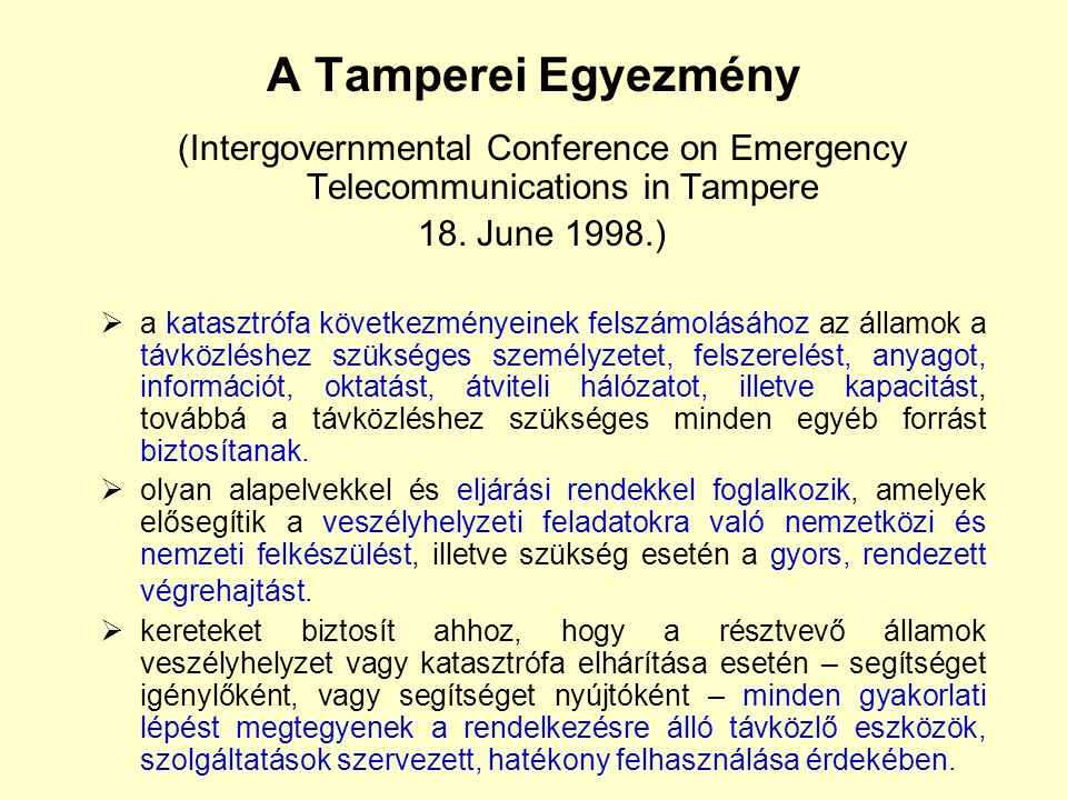 A Tamperei Egyezmény (Intergovernmental Conference on Emergency Telecommunications in Tampere. 18. June 1998.)