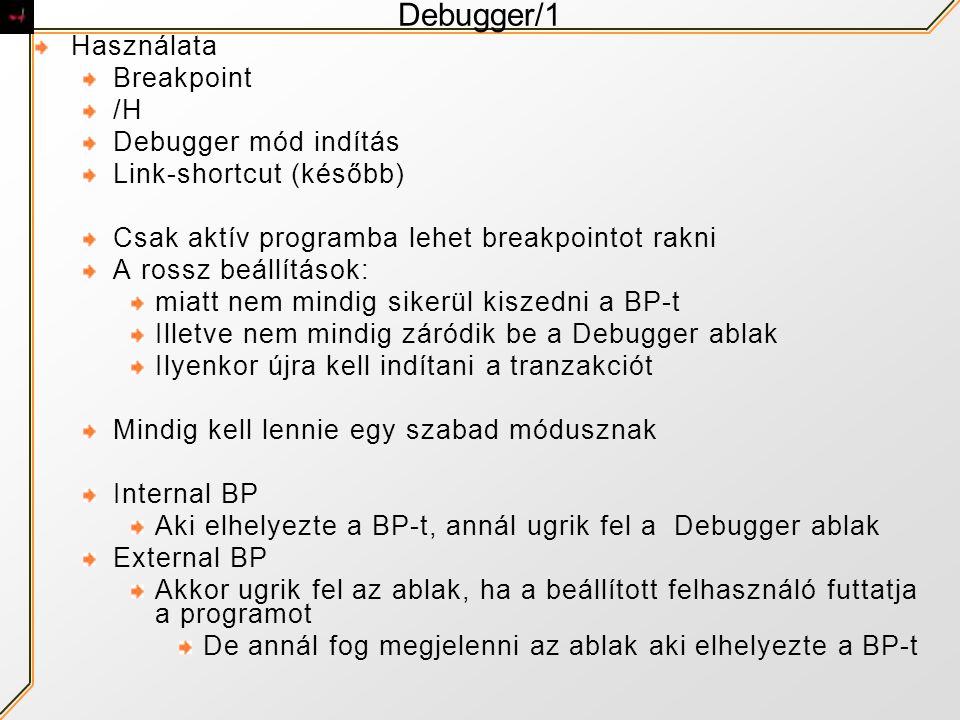 Debugger/1 Használata Breakpoint /H Debugger mód indítás