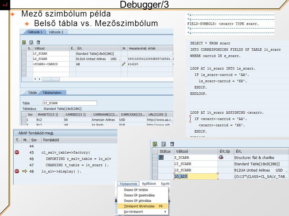 Debugger/3 Mező szimbólum példa Belső tábla vs. Mezőszimbólum