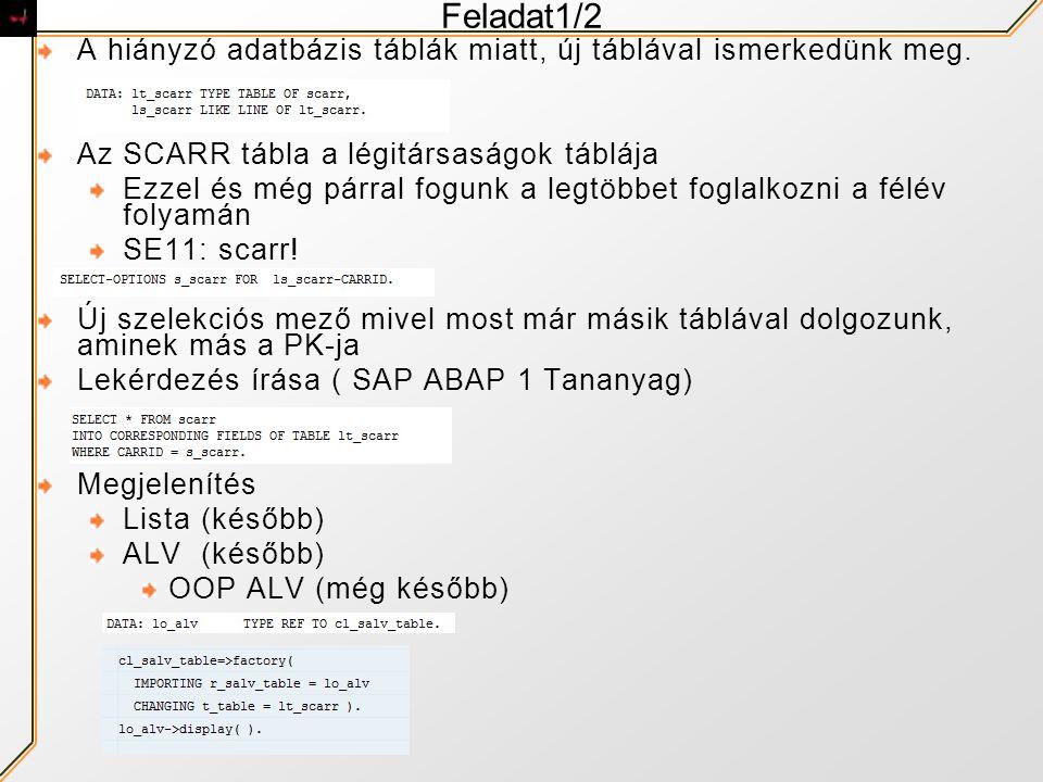 Feladat1/2 A hiányzó adatbázis táblák miatt, új táblával ismerkedünk meg. Az SCARR tábla a légitársaságok táblája.