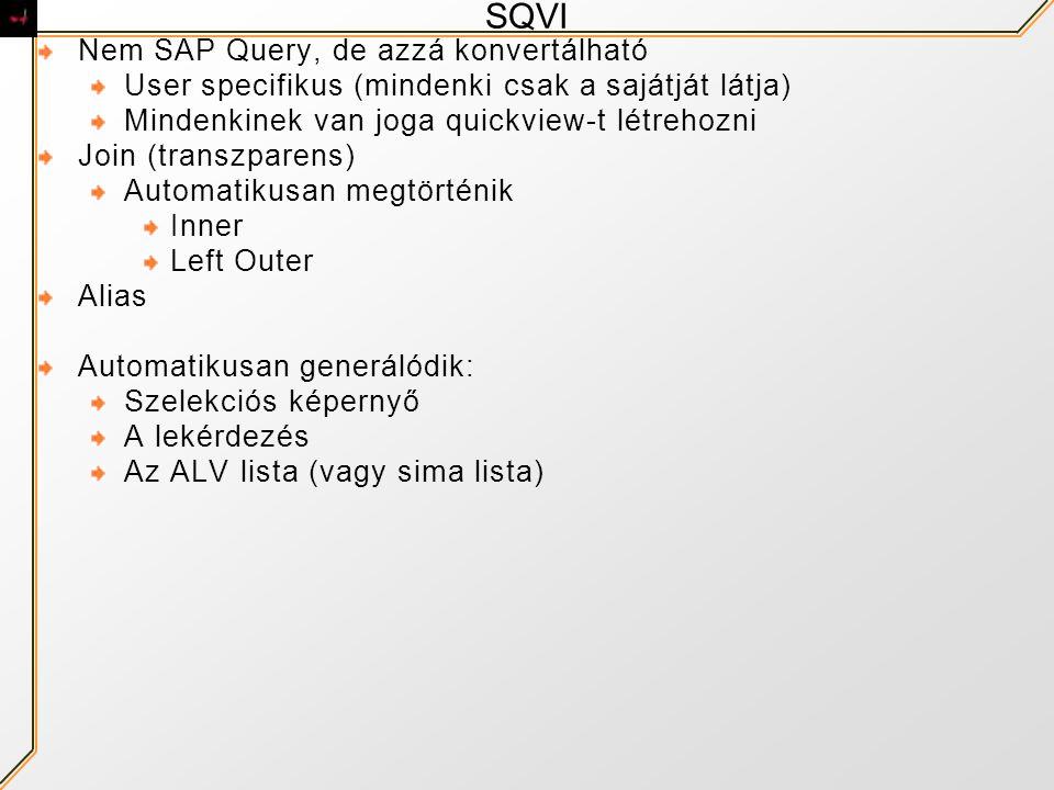 SQVI Nem SAP Query, de azzá konvertálható