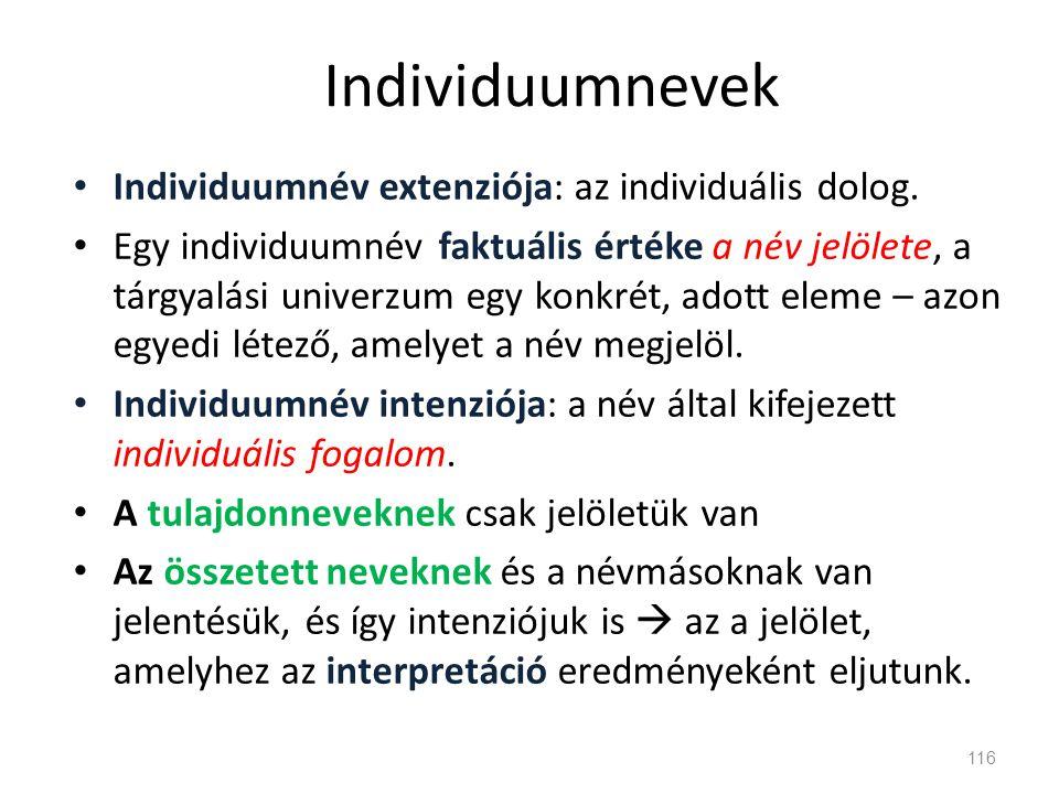 Individuumnevek Individuumnév extenziója: az individuális dolog.