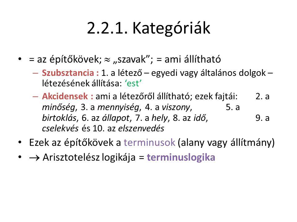 """2.2.1. Kategóriák = az építőkövek;  """"szavak ; = ami állítható"""