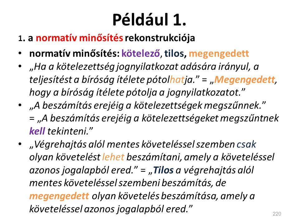 Például 1. normatív minősítés: kötelező, tilos, megengedett