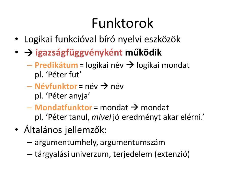Funktorok Logikai funkcióval bíró nyelvi eszközök