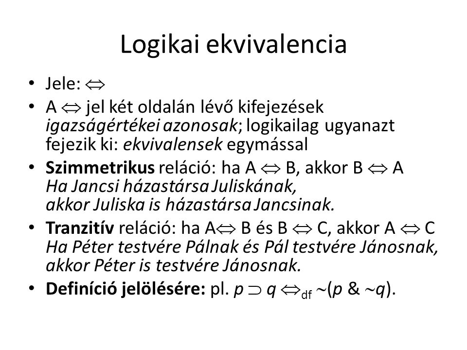 Logikai ekvivalencia Jele: 