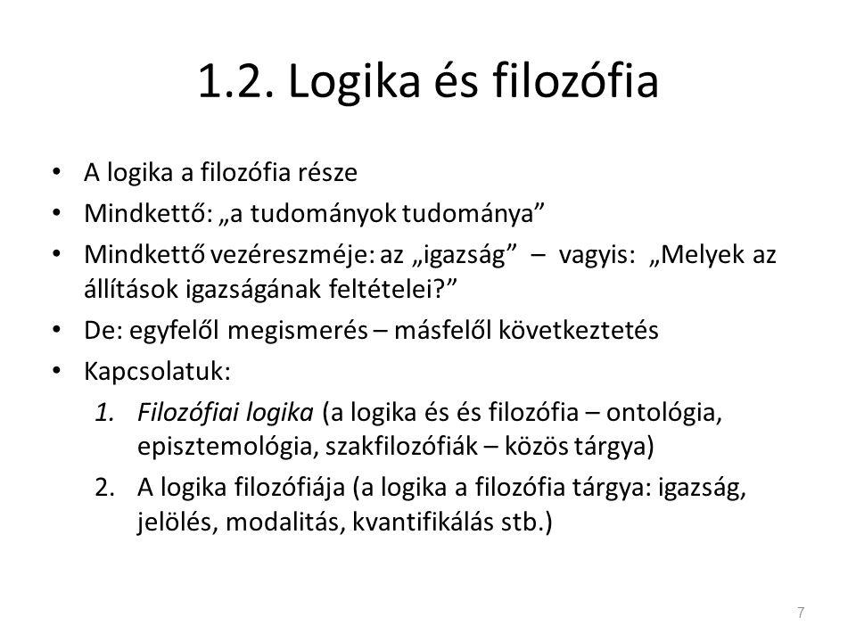 1.2. Logika és filozófia A logika a filozófia része