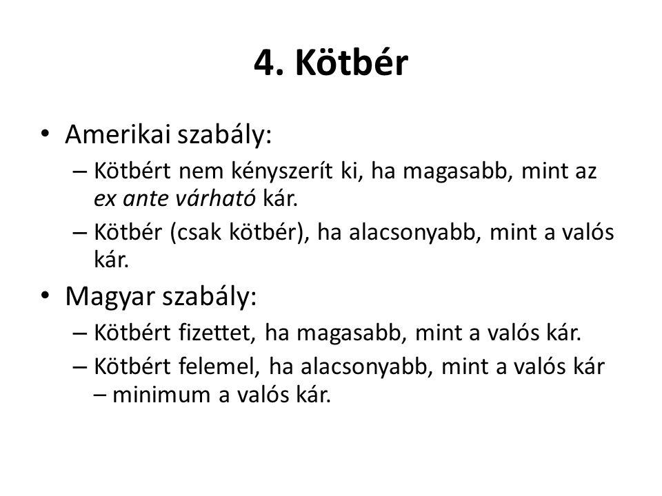 4. Kötbér Amerikai szabály: Magyar szabály: