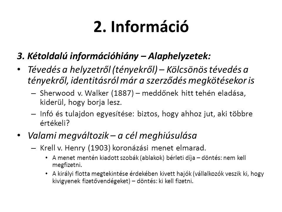 2. Információ 3. Kétoldalú információhiány – Alaphelyzetek: