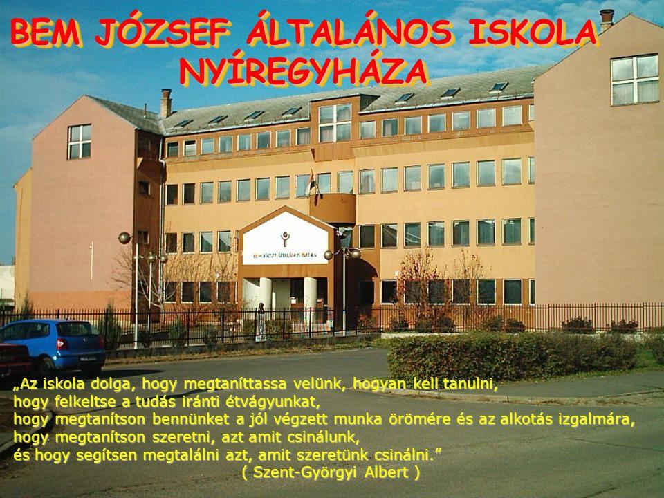 BEM JÓZSEF ÁLTALÁNOS ISKOLA NYÍREGYHÁZA