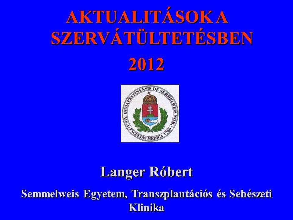AKTUALITÁSOK A SZERVÁTÜLTETÉSBEN 2012
