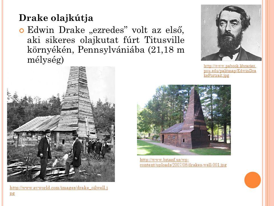 """Drake olajkútja Edwin Drake """"ezredes volt az első, aki sikeres olajkutat fúrt Titusville környékén, Pennsylvániába (21,18 m mélység)"""
