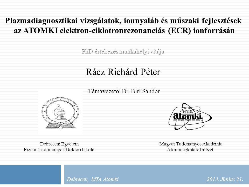 Debrecen, MTA Atomki 2013. Június 21.