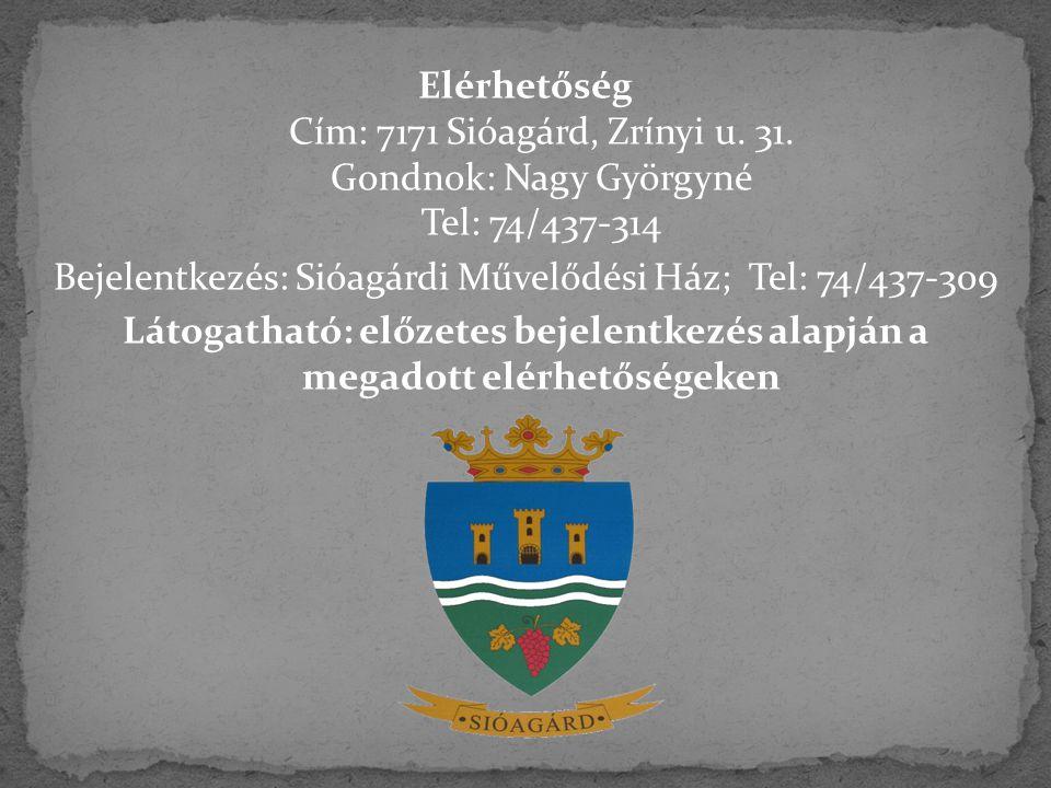 Bejelentkezés: Sióagárdi Művelődési Ház; Tel: 74/437-309