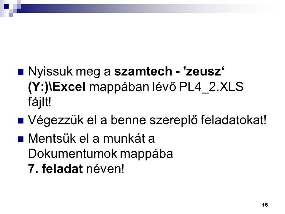 Nyissuk meg a szamtech - zeusz' (Y:)\Excel mappában lévő PL4_2