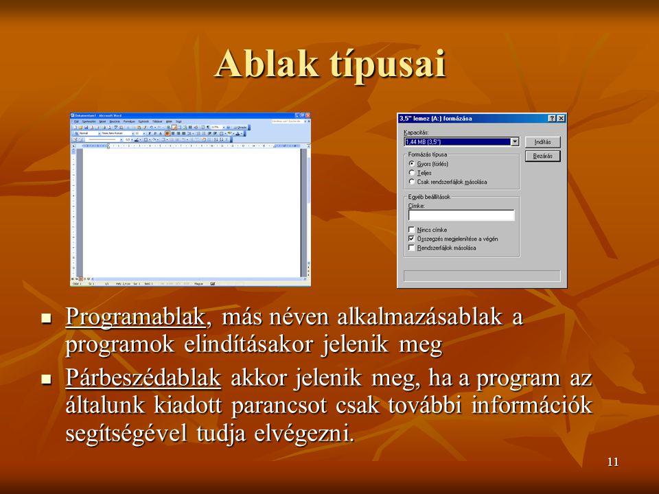 Ablak típusai Programablak, más néven alkalmazásablak a programok elindításakor jelenik meg.