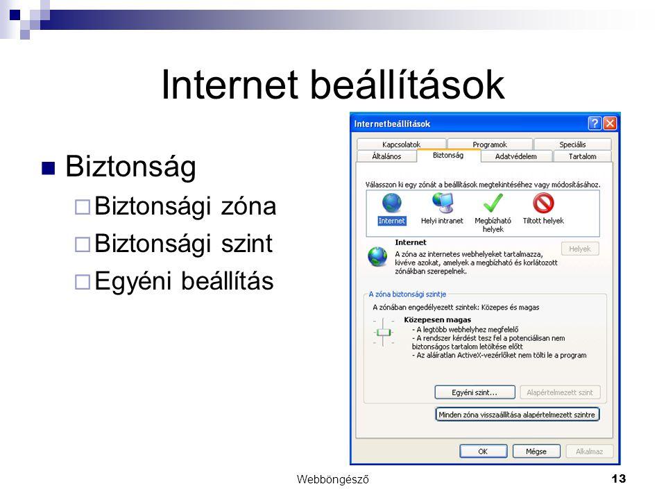 Internet beállítások Biztonság Biztonsági zóna Biztonsági szint