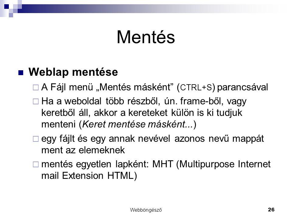 """Mentés Weblap mentése. A Fájl menü """"Mentés másként (CTRL+S) parancsával."""