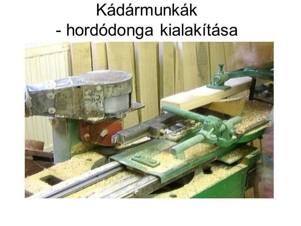 Kádármunkák - hordódonga kialakítása