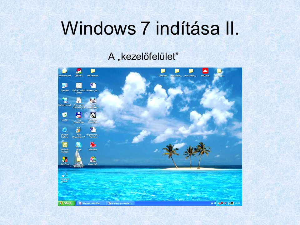"""Windows 7 indítása II. A """"kezelőfelület"""