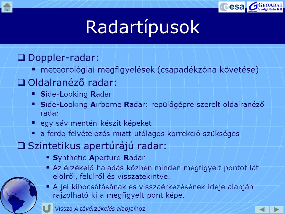 Radartípusok Doppler-radar: Oldalranéző radar: