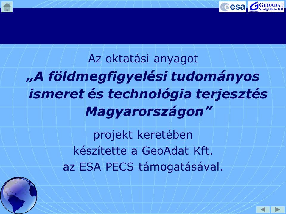 """Az oktatási anyagot """"A földmegfigyelési tudományos ismeret és technológia terjesztés Magyarországon"""